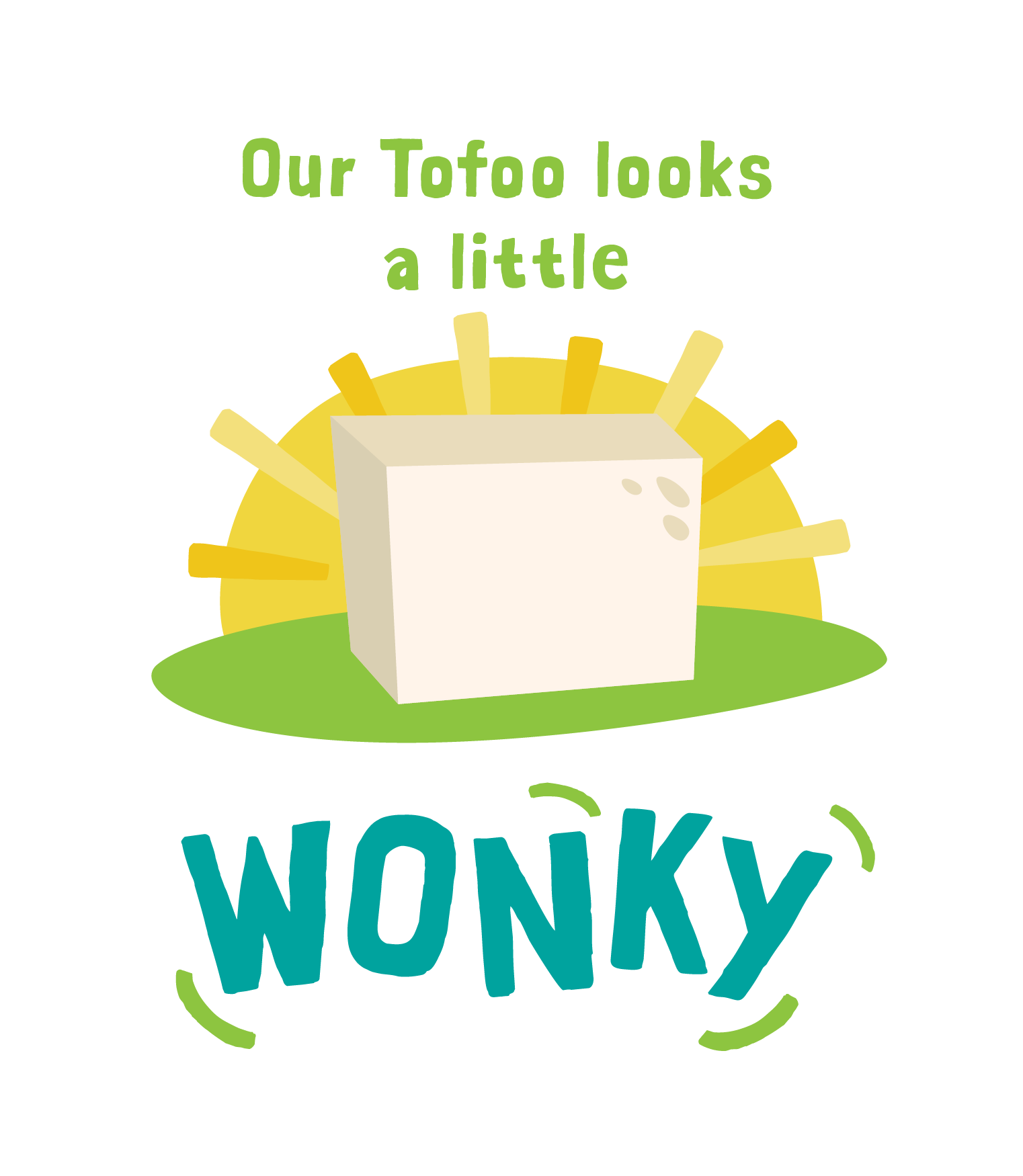 Our tofu is wonky because it's handmade