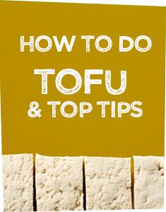 How to do Tofu & Top Tips